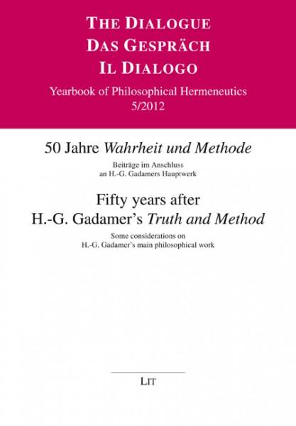 """50 Jahre """"Wahrheit und Methode"""". Fifty years after H.-G. Gadamer's """"Truth and Method"""""""