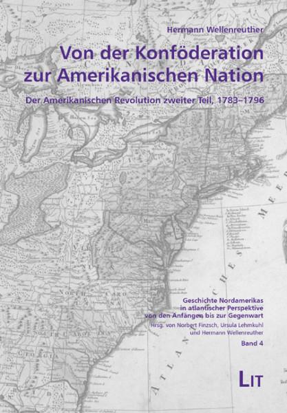 Von der Konföderation zur Amerikanischen Nation