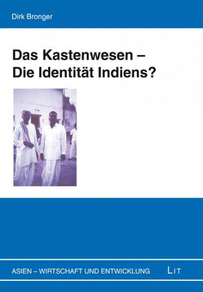 Das Kastenwesen - Die Identität Indiens?
