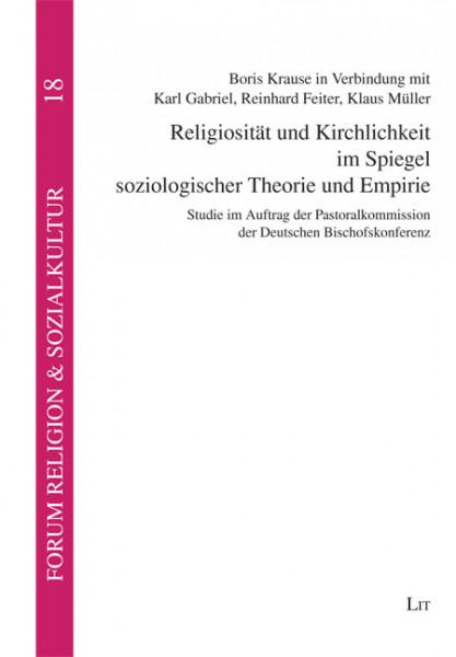 Religiosität und Kirchlichkeit im Spiegel soziologischer Theorie und Empirie