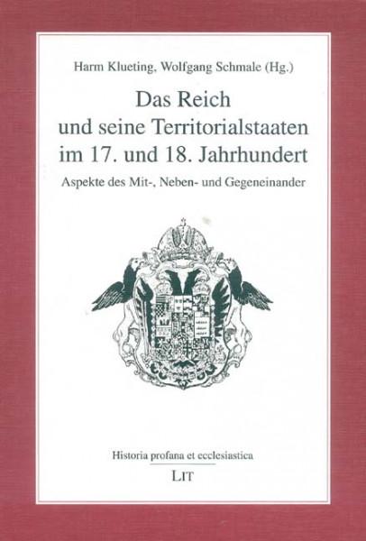 Das Reich und seine Territorialstaaten im 17. und 18. Jahrhundert