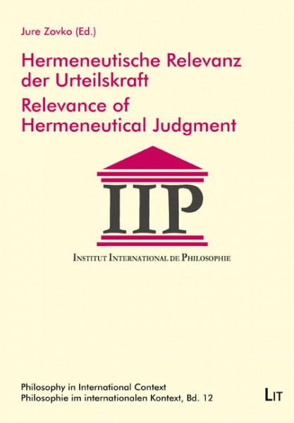 Hermeneutische Relevanz der Urteilskraft. Relevance of Hermeneutical Judgment
