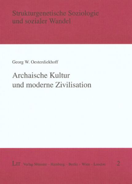 Archaische Kultur und moderne Zivilisation
