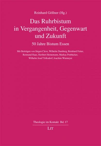 Das Ruhrbistum in Vergangenheit, Gegenwart und Zukunft