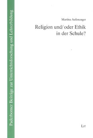 Religion und / oder Ethik in der Schule?