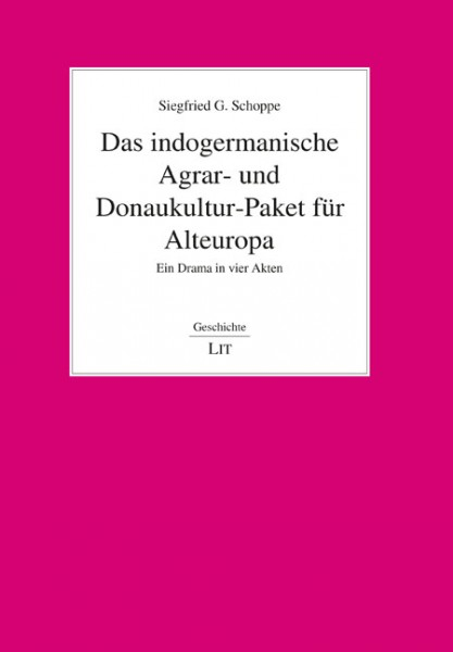 Das indogermanische Agrar- und Donaukultur-Paket für Alteuropa