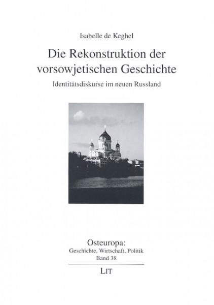 Die Rekonstruktion der vorsowjetischen Geschichte