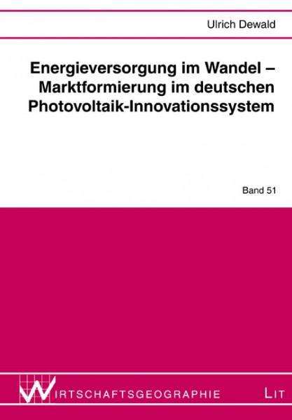 Energieversorgung im Wandel - Marktformierung im deutschen Photovoltaik-Innovationssystem