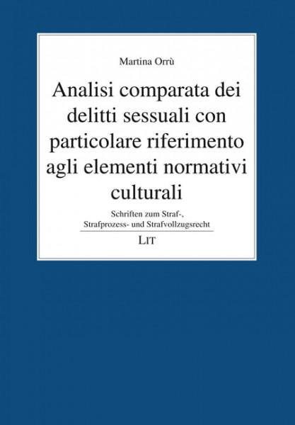 Analisi comparata dei delitti sessuali con particolare riferimento agli elementi normativi culturali