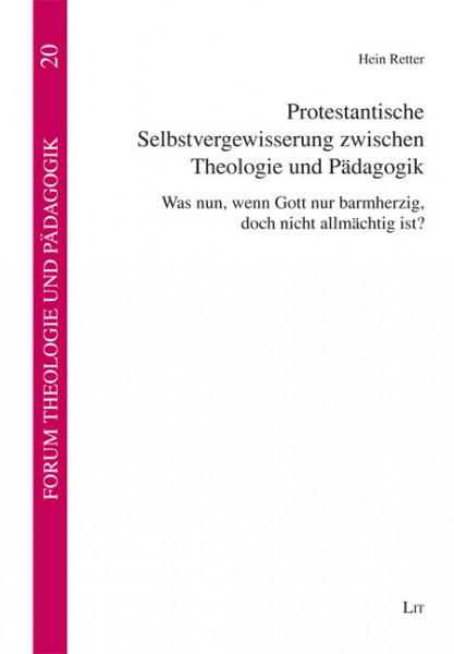 Protestantische Selbstvergewisserung zwischen Theologie und Pädagogik