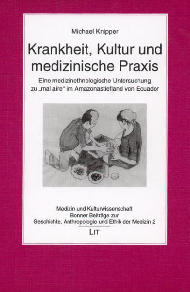 Krankheit, Kultur und medizinische Praxis