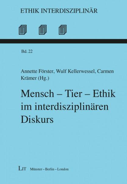 Mensch - Tier - Ethik im interdisziplinären Diskurs