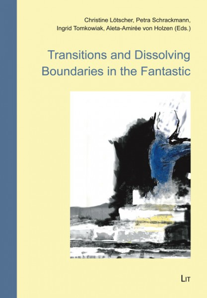 Transitions and Dissolving Boundaries in the Fantastic