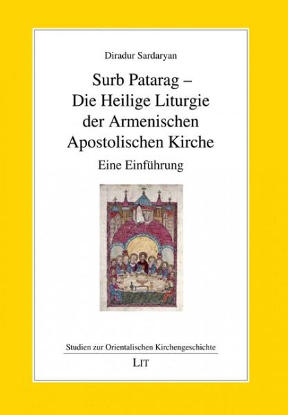 Surb Patarag - Die Heilige Liturgie der Armenischen Apostolischen Kirche