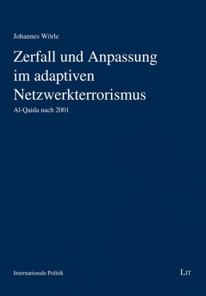 Zerfall und Anpassung im adaptiven Netzwerkterrorismus