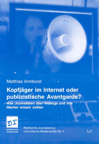 Kopfjäger im Internet oder publizistische Avantgarde?