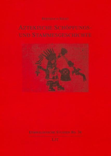 Aztekische Schöpfungs- und Stammesgeschichte