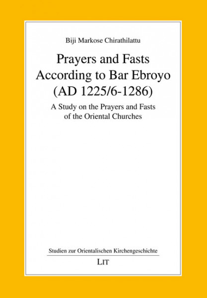 Prayers and Fasts According to Bar Ebroyo (AD 1225/6-1286)