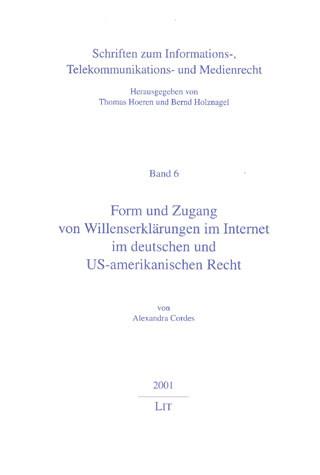 Form und Zugang von Willenserklärungen im Internet im deutschen und US-amerikanischen Recht