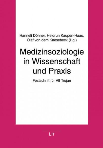 Medizinsoziologie in Wissenschaft und Praxis