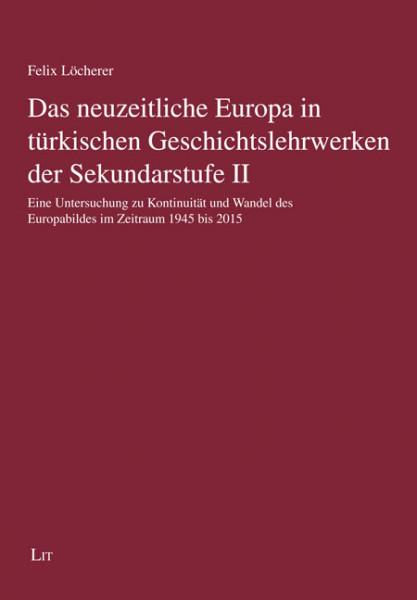 Das neuzeitliche Europa in türkischen Geschichtslehrwerken der Sekundarstufe II