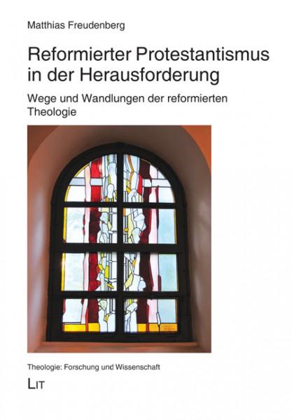 Reformierter Protestantismus in der Herausforderung