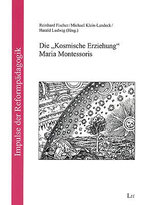 """Die """"Kosmische Erziehung"""" Maria Montessoris"""