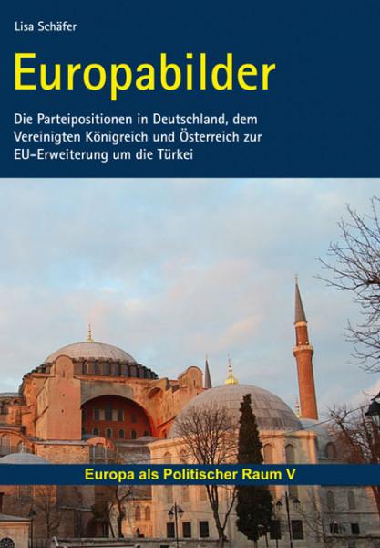 Europabilder - Die Parteipositionen in Deutschland, dem Vereinigten Königreich und Österreich zur EU-Erweiterung um die Türkei