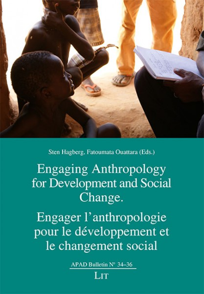 Engaging Anthropology for Development and Social Change. Engager l'anthropologie pour le développement et le changement social