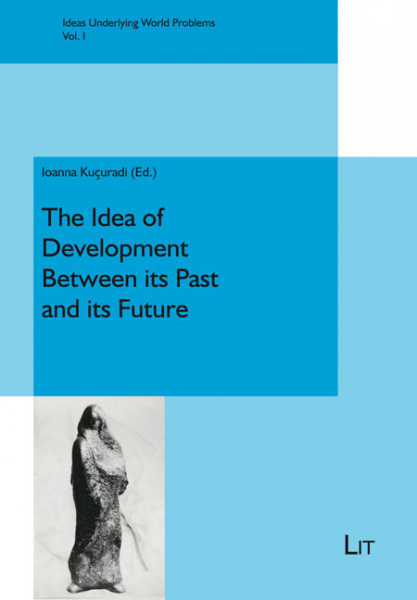 The Idea of Development Between its Past and its Future