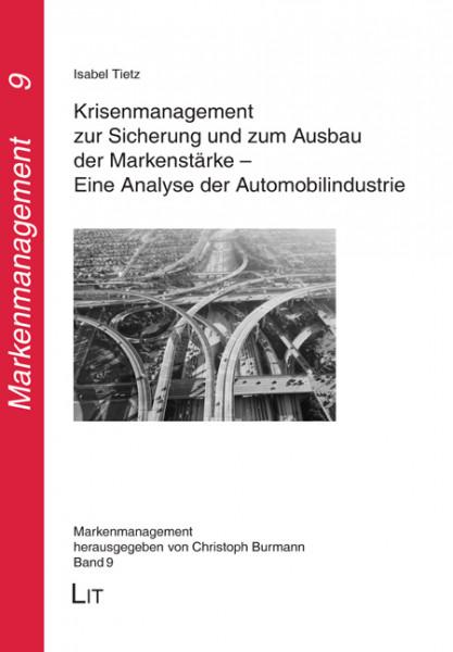 Krisenmanagement zur Sicherung und zum Ausbau der Markenstärke - Eine Analyse der Automobilindustrie