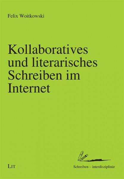 Kollaboratives und literarisches Schreiben im Internet
