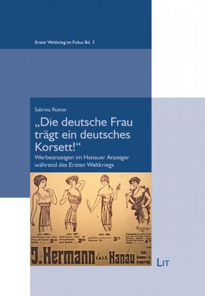 """""""Die deutsche Frau trägt ein deutsches Korsett!"""""""