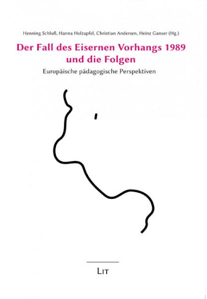 Der Fall des Eisernen Vorhangs 1989 und die Folgen