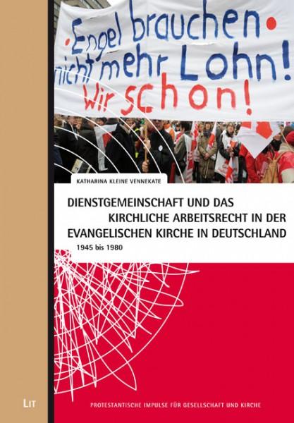 Dienstgemeinschaft und das kirchliche Arbeitsrecht in der evangelischen Kirche in Deutschland