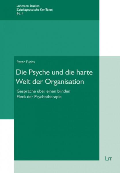 Die Psyche und die harte Welt der Organisation
