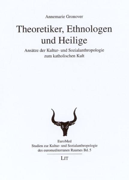 Theoretiker, Ethnologen und Heilige