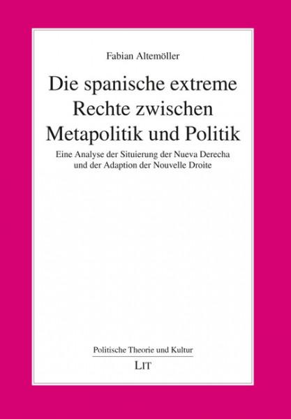 Die spanische extreme Rechte zwischen Metapolitik und Politik