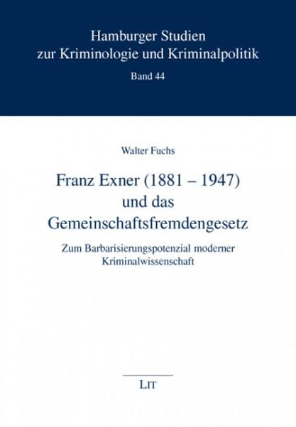 Franz Exner (1881-1947) und das Gemeinschaftsfremdengesetz