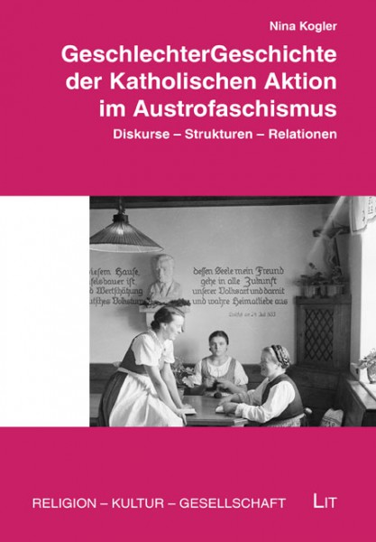 GeschlechterGeschichte der Katholischen Aktion im Austrofaschismus