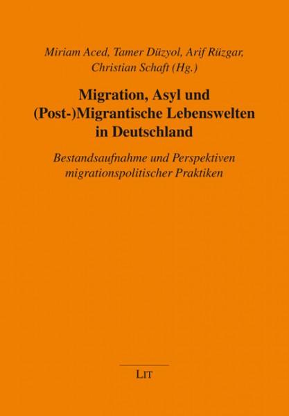 Migration, Asyl und (Post-)Migrantische Lebenswelten in Deutschland