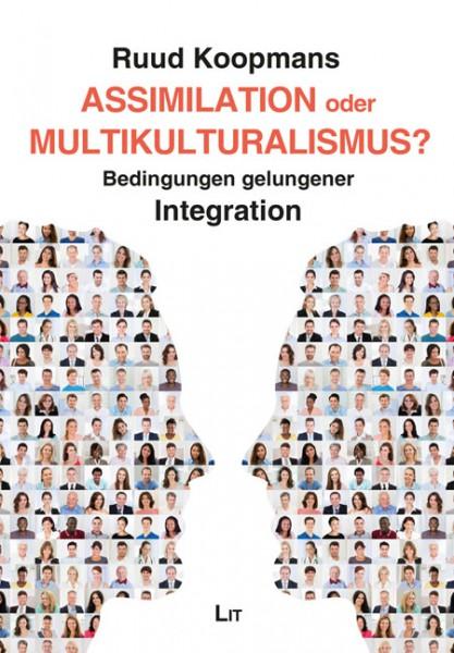 Assimilation oder Multikulturalismus?
