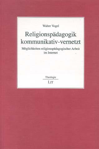 Religionspädagogik kommunikativ-vernetzt