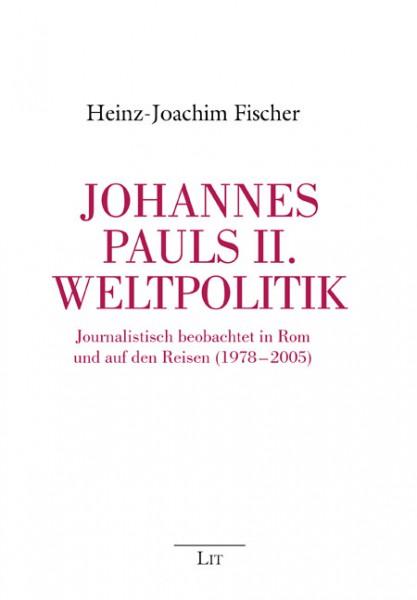 Johannes Pauls II. Weltpolitik