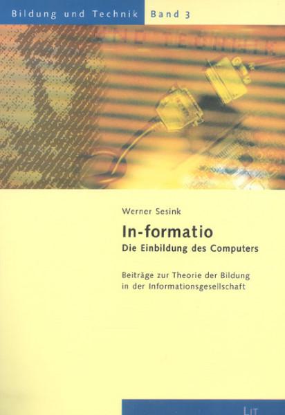 In-formatio: Die Einbildung des Computers