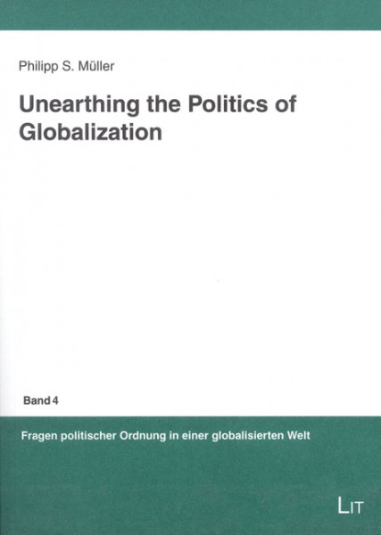 Unearthing the Politics of Globalization