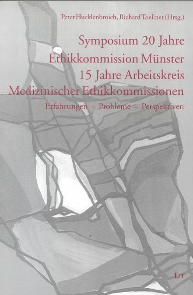 Symposium 20 Jahre Ethikkommission Münster 15 Jahre Arbeitskreis Medizinischer Ethikkommissionen