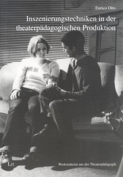 Inszenierungstechniken in der theaterpädagogischen Produktion