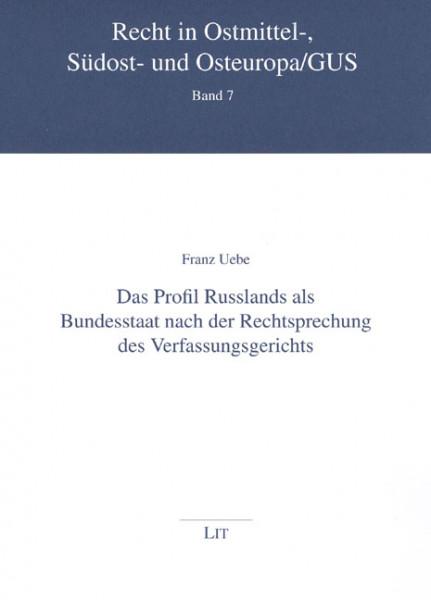 Das Profil Russlands als Bundesstaat nach der Rechtsprechung des Verfassungsgerichts
