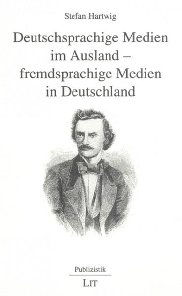 Deutschsprachige Medien im Ausland - fremdsprachige Medien in Deutschland